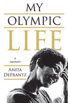 My Olympic Life: A Memoir