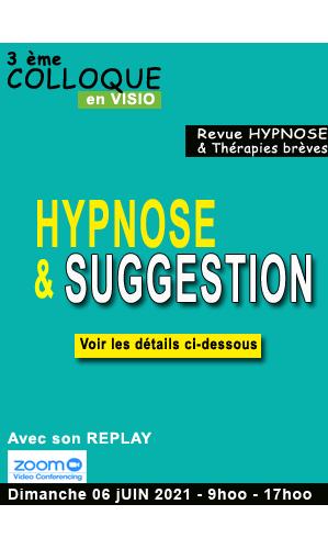 03 - Colloque Hypnose & suggestion du 6 juin 2021 en replay