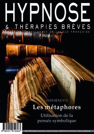 """Hypnose & Thérapies Brèves hors série n°10 """"Les métaphores"""" Utilisation de la pe"""