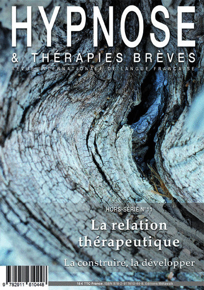 Hypnose & Thérapies Brèves hors série n°11 La relation thérapeutique : la constr