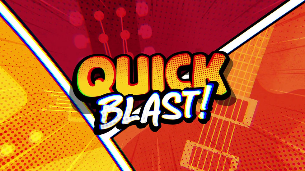 Quick Blast!