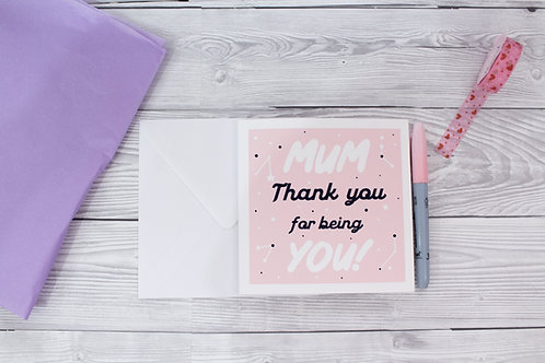 Mum thank you for being you card