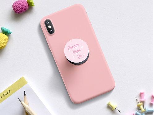 Dream Plan Do phone popgrip (PRE ORDER)