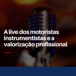 A live dos motoristas instrumentistas e a valorização profissional