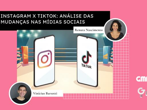 Instagram X TikTok: Análise das Mudanças nas Mídias Sociais