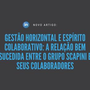 Gestão horizontal e espírito colaborativo: a relação bem-sucedida entre o Grupo Scapini e seus colab