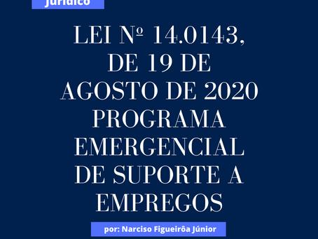 Lei nº 14.0143, de 19 de agosto de 2020Programa Emergencial de Suporte a Empregos