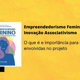 Empreendedorismo Feminino: Inovação Associativismo