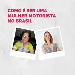Como é ser uma mulher motorista no Brasil?