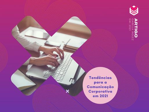 Tendências para a Comunicação Corporativa em 2021