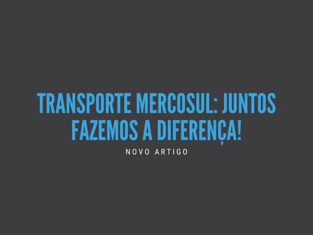 Transporte Mercosul: Juntos fazemos a diferença!