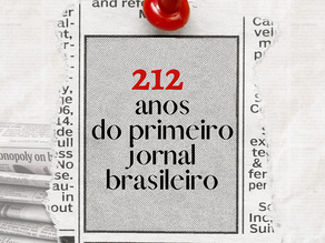 Há exatos 212 anos nascia o primeiro jornal brasileiro