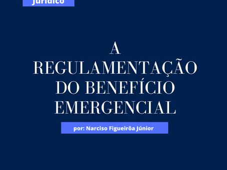 A regulamentação do Benefício Emergencial