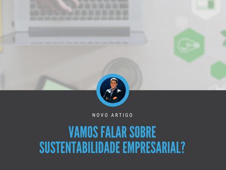 Vamos falar sobre Sustentabilidade Empresarial?