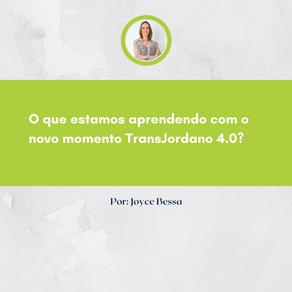 O que estamos aprendendo com o novo momento TransJordano 4.0?