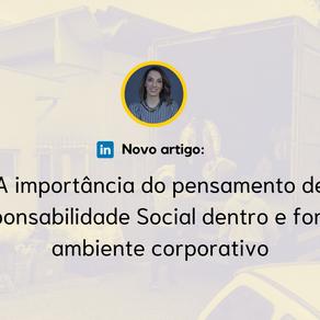 A importância do pensamento de Responsabilidade Social dentro e fora do ambiente corporativo