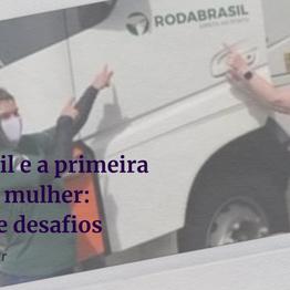 Roda Brasil e a primeira motorista mulher: reflexões e desafios