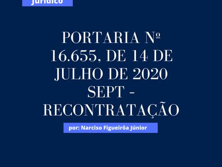 Portaria nº 16.655, de 14 de julho de 2020 SEPT – Recontratação