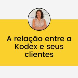 A relação entre a Kodex e seus clientes
