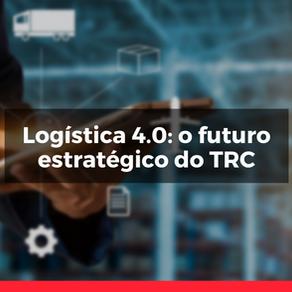 Logística 4.0: o futuro estratégico do TRC