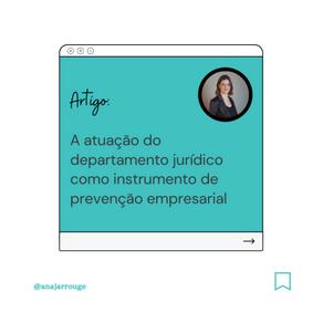 A atuação do departamento jurídico como instrumento de prevenção empresarial