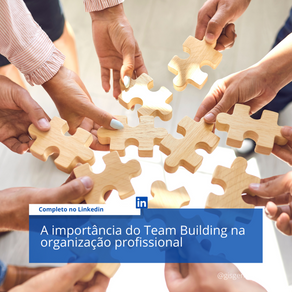 A importância do Team Building na organização profissional