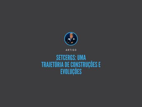 SETCERGS: Uma trajetória de construções e evoluções