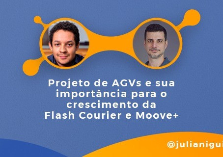 Projeto de AGVs e sua importância para o crescimento da Flash Courier e Moove+