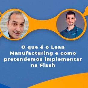 O que é o Lean Manufacturing e como pretendemos implementar na Flash