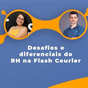 Desafios e diferenciais do RH na Flash Courier