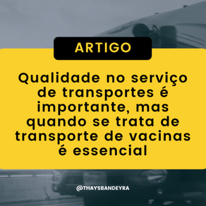 Qualidade no serviço de transportes é importante, mas quando se trata de transporte de vacinas é ess