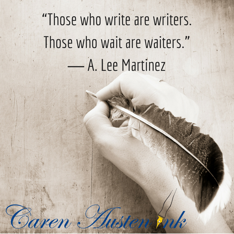 Visit CarenAustenInk.com and subscribe to receive your Writer's Quote of the Day for inspiration in your inbox.