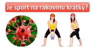 Je sport na rakovinu krátký