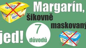 Margarín, šikovně maskovaný jed a 7 vysvětlujících důvodů
