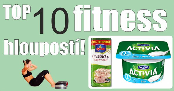 top 10 fitness hloupostí