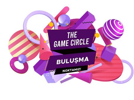 The Game Circle Faaliyetlerine Başladı!