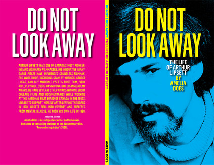 Do Not Look Away: The Life of Arthur Lipsett