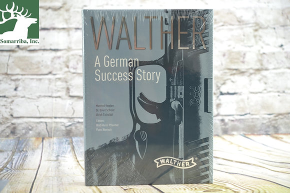 WALTHER ARMS BOOK 2794004 Walther - A Success Story ENGLISH