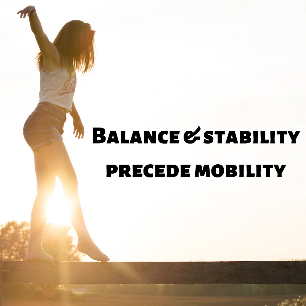 Balance and Stability First