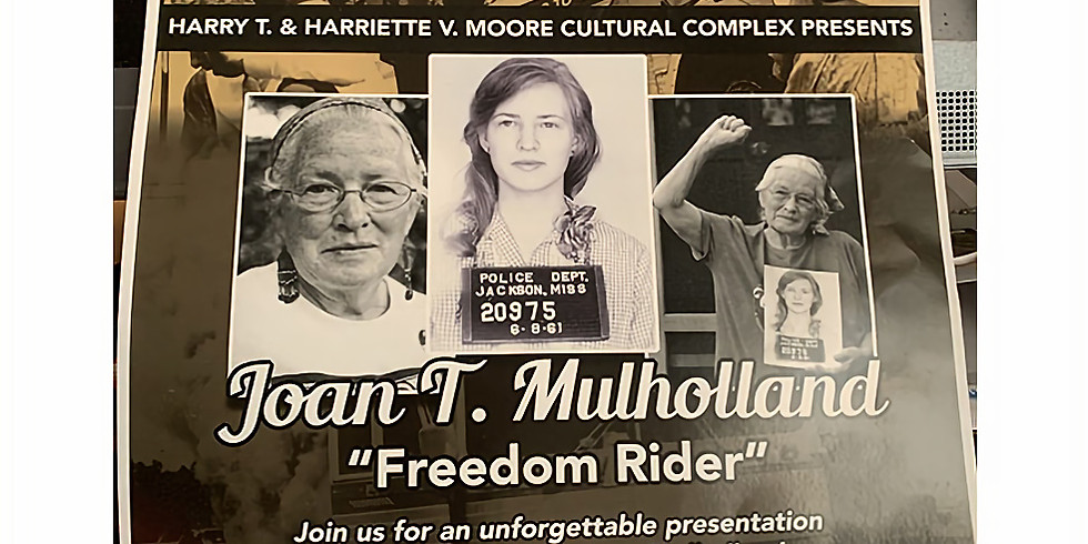 """Harry T. & Harriette V. Moore Cultural Complex Presents: Joan T. Mulholland """"Freedom Rider"""""""
