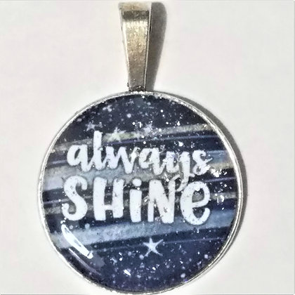 Always Shine Quote Necklace Pendant with Chain