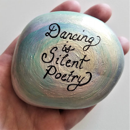 Handpainted Pearl Colorshift Dancing is Silent Poetry Quote Northeast  Stone