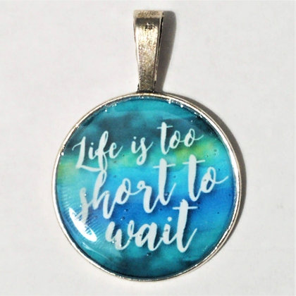 Life is to Short Quote Necklace Pendant with Chain