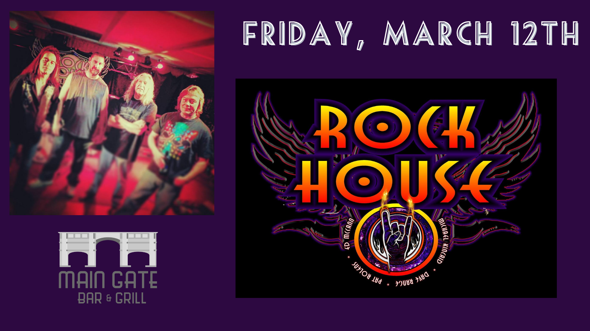 Main Gate   Rock House Friday, March 12t