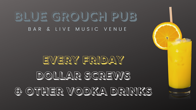 Every Friday Dollar Screws & other Vodka