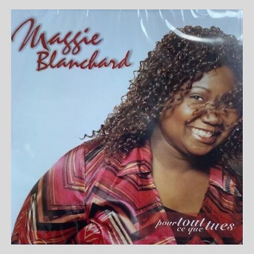 Maggie Blanchard-Pour Tout Ce Que Tu es