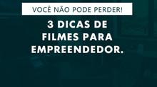 DICAS DE FILMES PARA EMPREENDEDORES