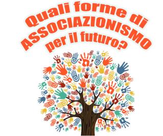 Quali forme di Associazionismo per il futuro?
