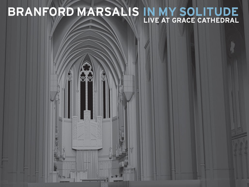 Branford Marsalis and the Echoes of Grace Cathedral