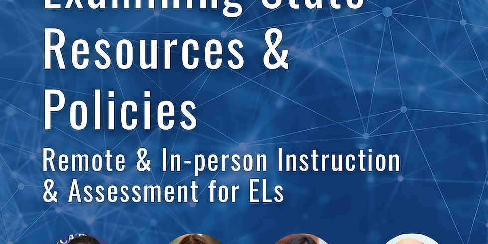 Examining State Resources and Policies: Remote & In-person Instruction & Assessment for ELs